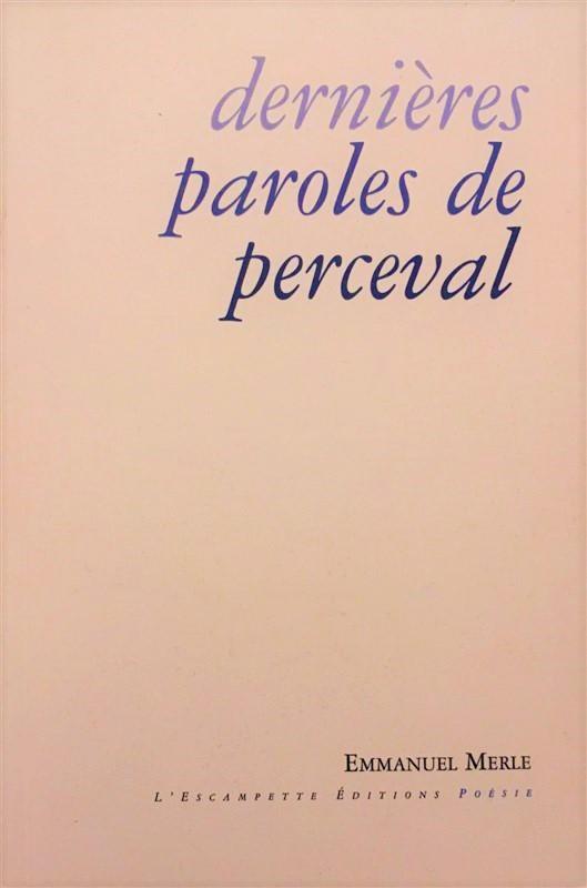 dernières paroles de Perceval (2)